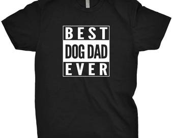Best Dog Dad Ever Shirt Gift For Fathers Day T-Shirt