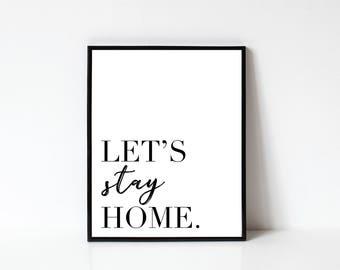 Lets Stay Home Printable Wall Art, Wall Decor, Digital Download, Digital Prints, Printable Quote, Wall Quote, Home Decor Quote, Digital Art