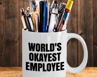 Employee Gifts, Office Gifts, Novelty Employee Gift, World's Okayest Employee, Employee Award, Employee Mug, Employee Appreciation gifts