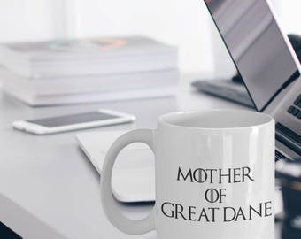 Great Dane Mug - Funny Great Dane Coffee Mug - Great Dane Gifts - Mother Of Dragons - Mother Of Great Dane