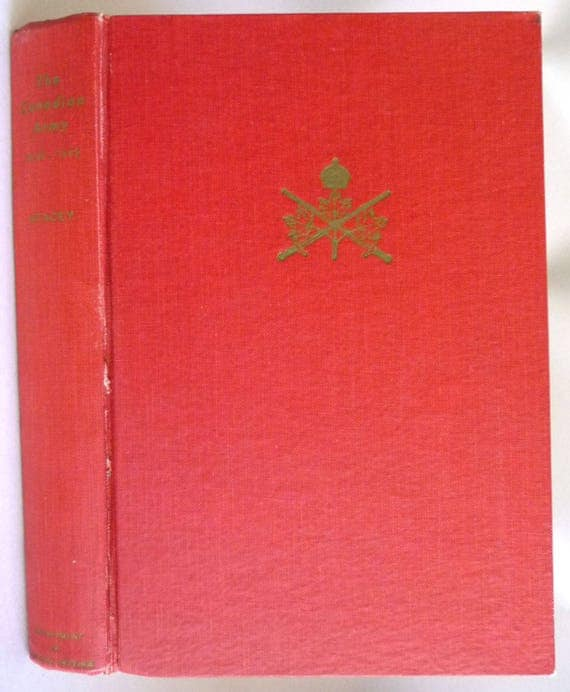 The Canadian Army 1939-1945: An Official Historical Summary 1948 Colonel C.P. Stacey Signed Hardcover HC - Military