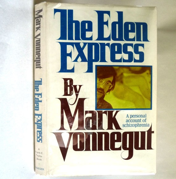 The Eden Express: A Personal Account of Schizophrenia 1975 by Mark Vonnegut - Hardcover HC w/ Dust Jacket
