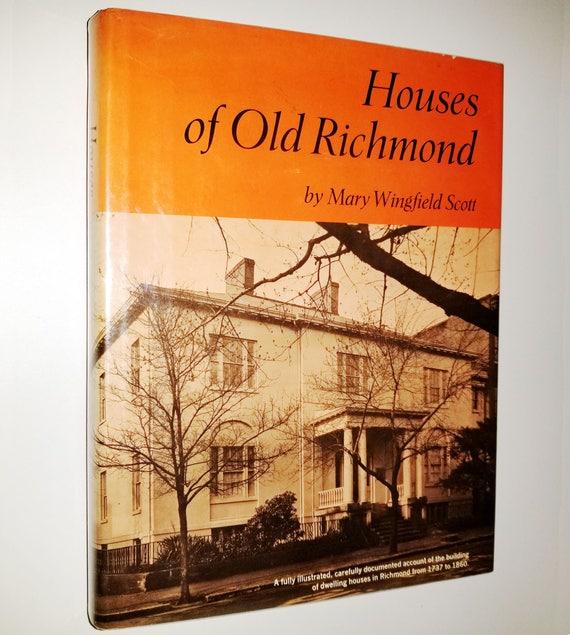 Houses of Old Richmond Mary Wingfield Scott 1941 Bonanza Books - Hardcover HC w/ Dust Jacket DJ - Virginia VA