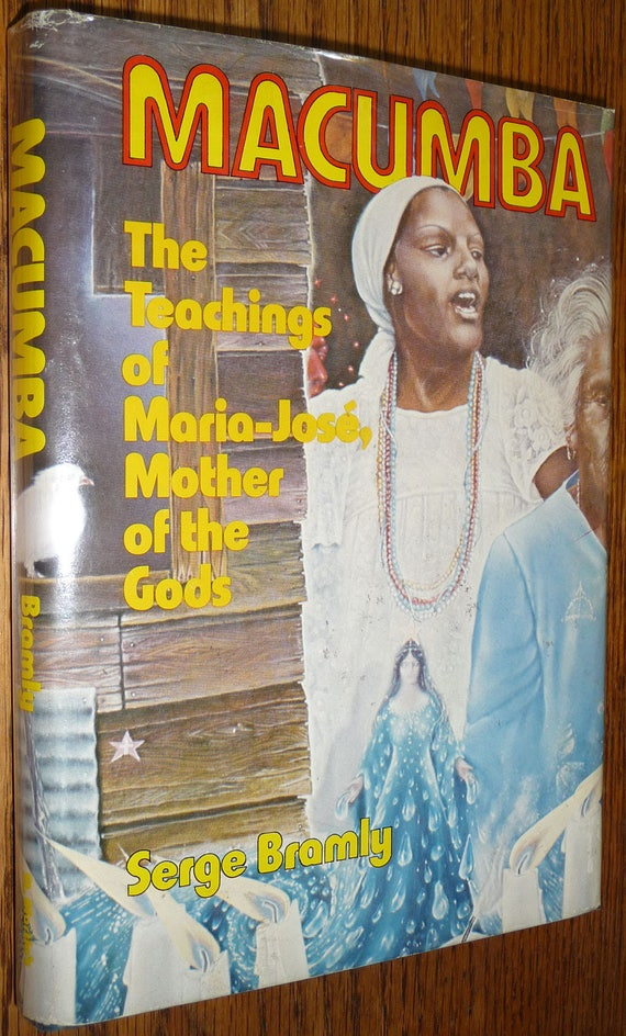 Macumba: The Teachings of Maria-Jose, Mother of the Gods by Serge Bramly 1st Am. Edition Hardcover HC w/ Dust Jacket DJ 1977