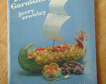 Fine Art of Garnishing , 1982 , Jerry Crowley , OOP