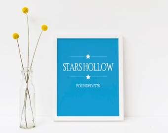 Stars Hollow Founded 1779 / Gilmore Girls Print / Gilmore Girls Art / Instant Download / Stars Hollow / Digital Print / Wall Art / Printable