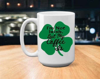 He is risen easter easter gift easter mug gift for im not irish but my coffee is funny irish irish mug st negle Gallery