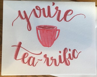 Greeting Card: 'You're Tea-rrific'