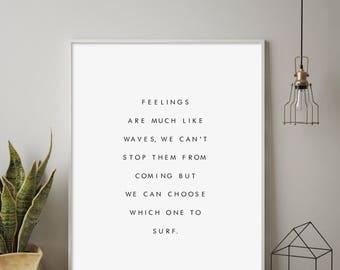 Feelings Are Much Like Waves, Feelings Like Waves, Surf Print, Surfing Print, Emotion, Beach Print, Surfing, Galadigitalprints