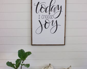 Today I Choose Joy - framed sign - hand lettered sign - fixer upper - hand painted sign - farm house decor - home decor