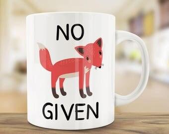 Coffee Mug   No Fox Given Mug   Ceramic Mug   Fox Mug   Funny Coffee Mugs   Unique Coffee Mug   Gift Mug