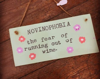 Novinophobia Sign-Plaque- Funny Wine Sayings- Wine Sign-Wooden Plaque.