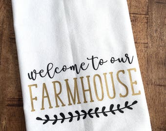 Welcome to our Farmhouse Kitchen Towel - Rustic Home Flour Sack Dishcloth - Housewarming Gift - For the Hostess