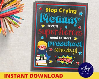 1st Day of Preschool Sign   Stop Crying Mom   Superhero Sign   Back to School Sign   PRESCHOOL First Day of School INSTANT DOWNLOAD