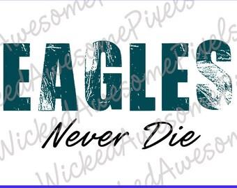 Eagles svg, Distressed svg, Eagles Never Die svg, Eagles Cut File, Eagles Football svg, Team svg, Eagles Iron On Transfer, png