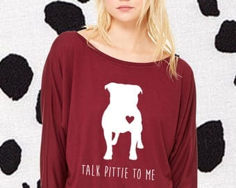 Talk Pittie To Me, Long Sleeve, Pitbull, Pitbull Shirt, Pittie Shirt, Pittie, Pittie Mama, Pitbull Mom, Dog Shirt, Dog Lover, Pitbull Lover