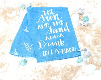 Summer Beach Dish Towel- Sun and Sand Drink in my Hand