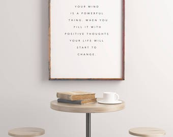 Inspirational Wall Art Print, Quote, Your Mind is a Powerful Thing When You Printable Art, Print Wall Decor Typography Printable, Wall Art