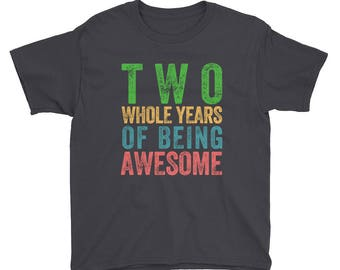 Two Whole Years of Being Awesome Second Birthday Party 2 Two Year Old Short Sleeve Kids Boys Girls T Shirt