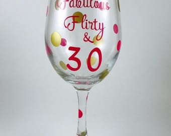 Fabulous Flirty & 30 Wine Glass