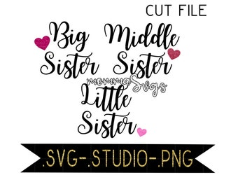 Big Sister, Middle Sister, Little Sister Svg, Studio, Png, Cut File