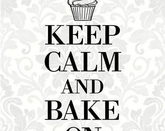 Keep calm and bake on (SVG, PDF, Digital File Vector Graphic)