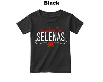 "2T - 4T Toddler T-Shirt ""Anything For Selenas"" Boy and Girl Toddlers Tee - Selena Quintanilla Inspired Shirt For Little Children"