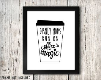 Disney Moms Run on Coffee and Magic, Tinkerbell, Coffee, Disney Family, Disney Couples, Disney Kids, Disney Wedding, Home Sign, Disney Art