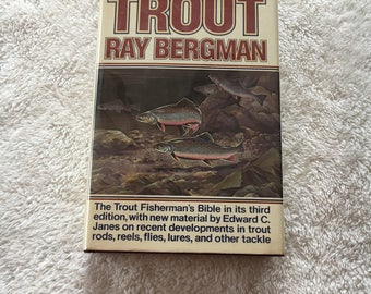 Trout by Ray Bergman - 1976 3rd Edition, 2nd Printing