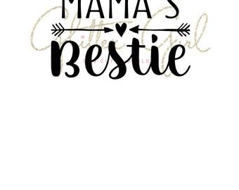 Bestie svg file, Mama's bestie svg, best friends svg, cut file bestie, cut files svg, girly svg, toddler svg, apparel svg file, mom svg file