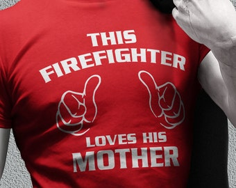 Firefighter shirts - firefighter gifts - firefighter clothing - this guy loves his mother best shirts for firefighter - gifts for men