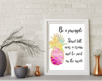 Pineapple Quote, Pineapple Print,  Be A Pineapple Art, Wear A Crown Stand Tall, Pineapple Printable, Inspirational Quote, Pineapple poster