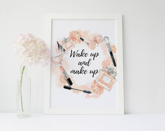 Glamour, Wake Up and Makeup, Fashion print, Watercolor, Makeup Art, Make Up Print, Makeup Quote, Girls Room Decor, Bathroom Decor,Lady print
