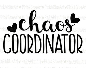 Chaos Coordinator  SVG Clipart Cut Files Silhouette Cameo Svg for Cricut and Vinyl File cutting Digital cuts file DXF Png Pdf Eps