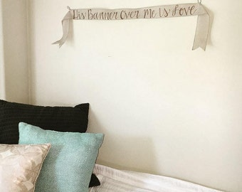 His banner over me is love- banners- hand lettered- banner art- inspirational decor- scripture art