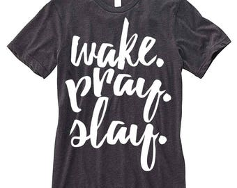 Wake. Pray. Slay. Script Everyday Jersey Knit T-Shirt