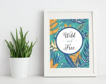 Wild and Free, PRINTABLE, Nursery Art, Children's Print, Instant Download, Kids Decor, Playroom Art, Quote