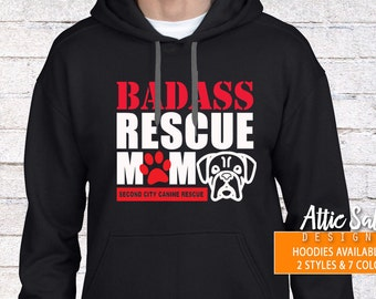 BADASS Rescue Mom.  Unisex Hooded Sweatshirts (2 Styles - 7 Colors)