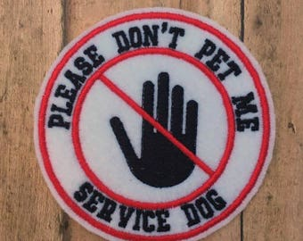 Please Don't Pet Me, Service Dog Embroidered Patch, Sew On or Iron On