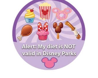 Disney Park Food Button - Diet Not Valid in Parks Pin - Theme Park Button - Disney Trip Pin - Disney Food Badge - Lanyard Pin - Mickey Food