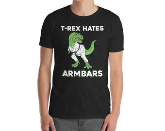 Unisex Jiu Jitsu Shirt - T-Rex Hates Arm Bars - Dinosaur Jiu Jitsu T-Shirt - BJJ Shirts - Brazilian Jiu Jitsu Gift