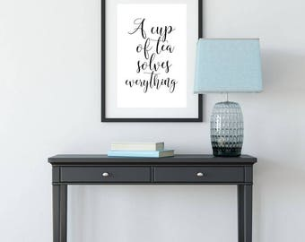 A Cup Of Tea Solves Everything, Printable Poster, Wall Art, Typography Printable, Inspirational Poster, Printable Quote, Motivational Art