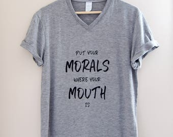Put Your Morals Where Your Mouth Is | Men's Shirt in Grey | Vegan Shirt | Animal Lover | Statement Shirt | V Neck T-Shirt