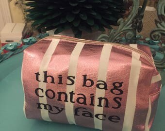 makeup bag, this bag contains my face quote, cosmetic bag