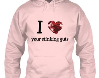 I Heart Your Stinking Guts Hoodie