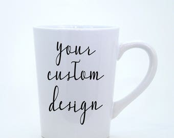 Coffee Mug - Personalized Mugs - Personalized Gift, Custom Christmas Coffee Mug - Custom Logo Mugs - Personalized Mug - Custom Quote  Design