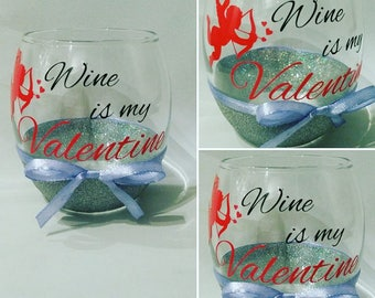 "Stemless wine glass ""Wine is my Valentine"" Glitter & Ribbon."