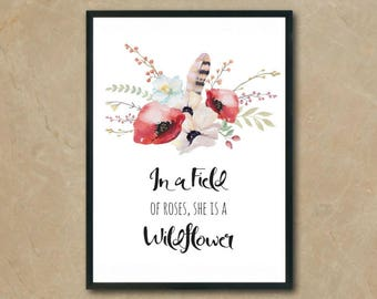 Printable Art, Inspirational Quotes, In a Field of roses, she is a Wildflower, Watercolor Art, Boho Art, Typography