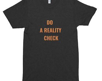 Do a reality check // Clever Saying // Short sleeve soft t-shirt //UNISEX // Mens Tshirt
