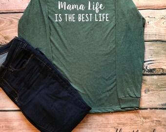 Mama Life Is The Best Life Shirt- Mama Shirt- Mom Shirt- Best Life Shirt-